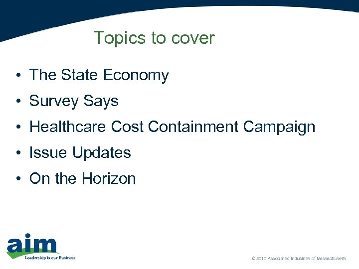 Topics to cover • The State Economy • Survey Says • Healthcare Cost Containment