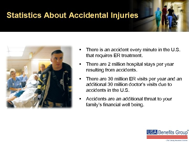 Statistics About Accidental Injuries § There is an accident every minute in the U.
