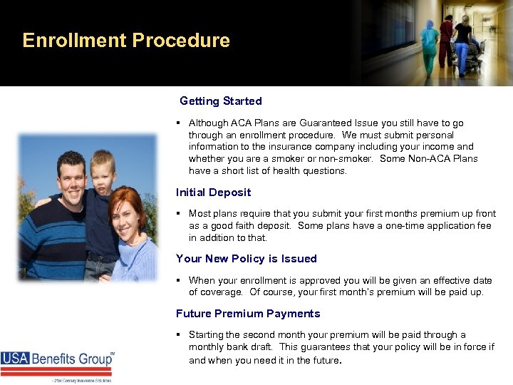 Enrollment Procedure Getting Started § Although ACA Plans are Guaranteed Issue you still have