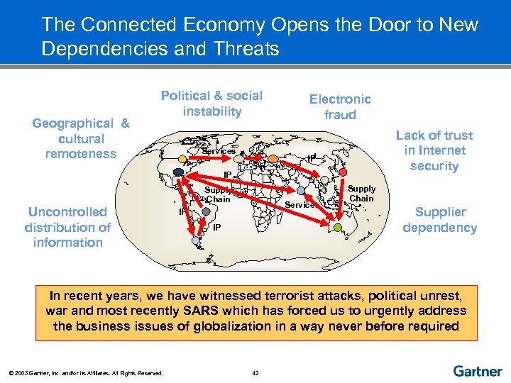 The Connected Economy Opens the Door to New Dependencies and Threats Geographical & cultural