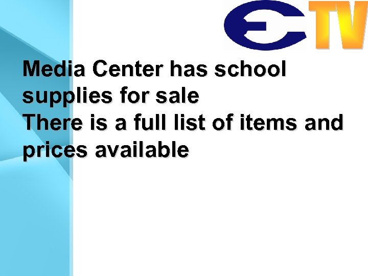 Media Center has school supplies for sale There is a full list of items