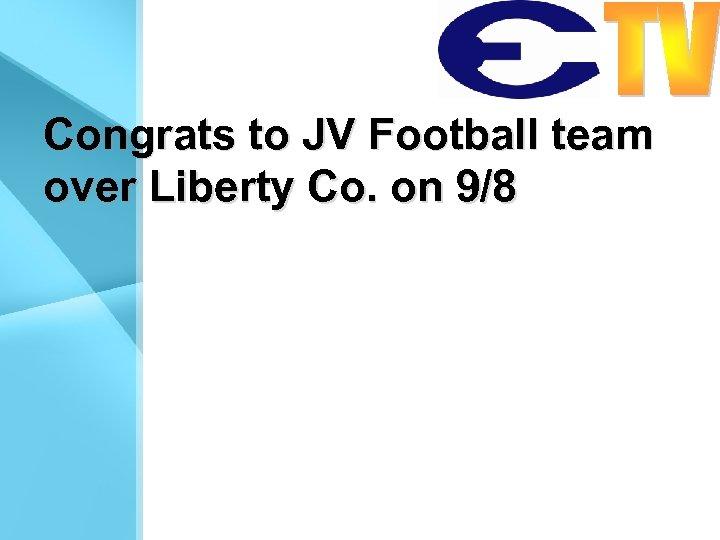 Congrats to JV Football team over Liberty Co. on 9/8