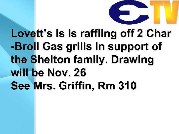 Lovett's is is raffling off 2 Char -Broil Gas grills in support of the