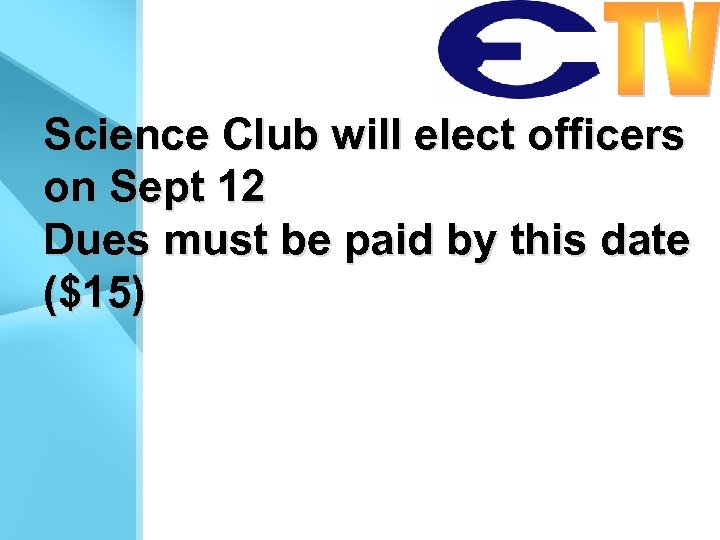 Science Club will elect officers on Sept 12 Dues must be paid by this