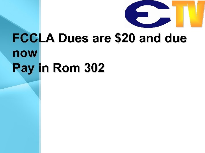 FCCLA Dues are $20 and due now Pay in Rom 302