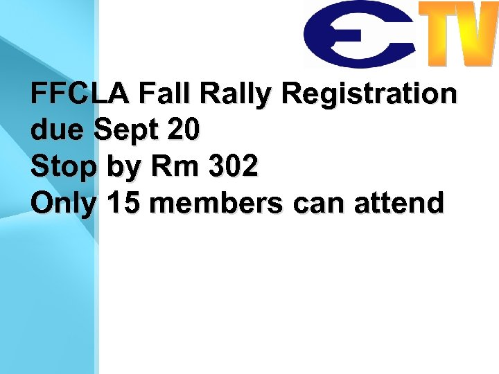 FFCLA Fall Rally Registration due Sept 20 Stop by Rm 302 Only 15 members
