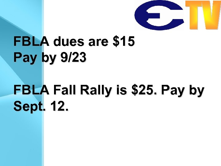 FBLA dues are $15 Pay by 9/23 FBLA Fall Rally is $25. Pay by