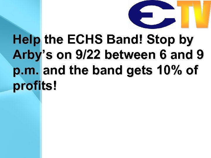 Help the ECHS Band! Stop by Arby's on 9/22 between 6 and 9 p.