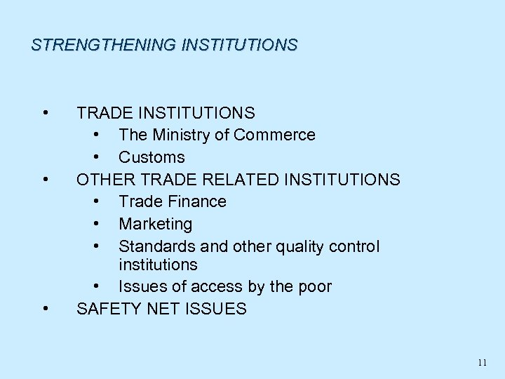 STRENGTHENING INSTITUTIONS • • • TRADE INSTITUTIONS • The Ministry of Commerce • Customs