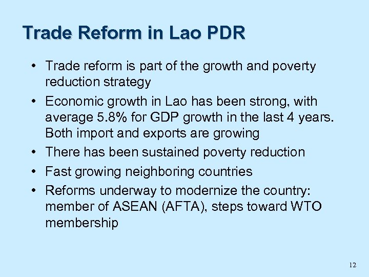 Trade Reform in Lao PDR • Trade reform is part of the growth and