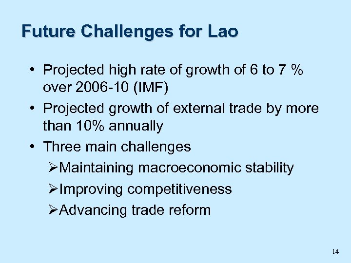 Future Challenges for Lao • Projected high rate of growth of 6 to 7