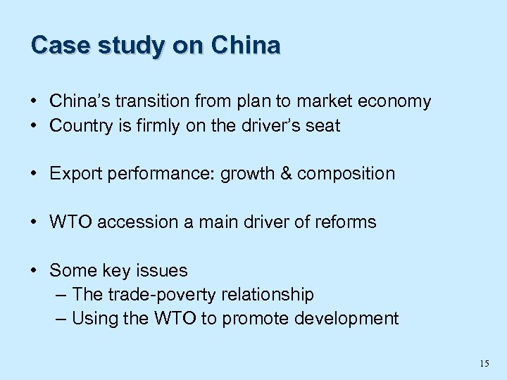 Case study on China • China's transition from plan to market economy • Country