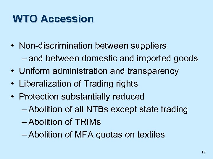 WTO Accession • Non-discrimination between suppliers – and between domestic and imported goods •