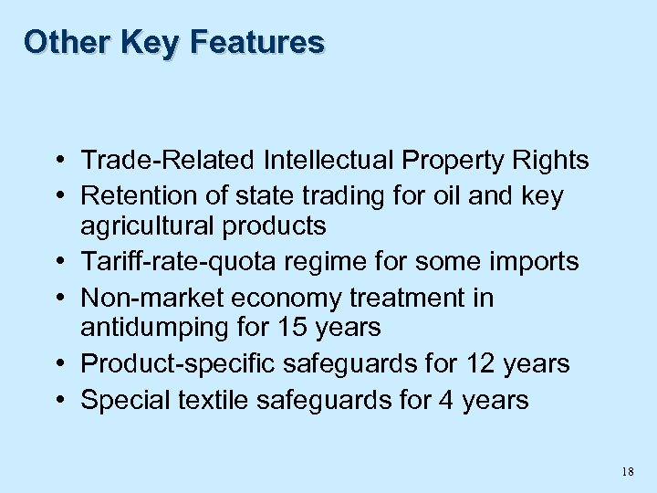 Other Key Features • Trade-Related Intellectual Property Rights • Retention of state trading for