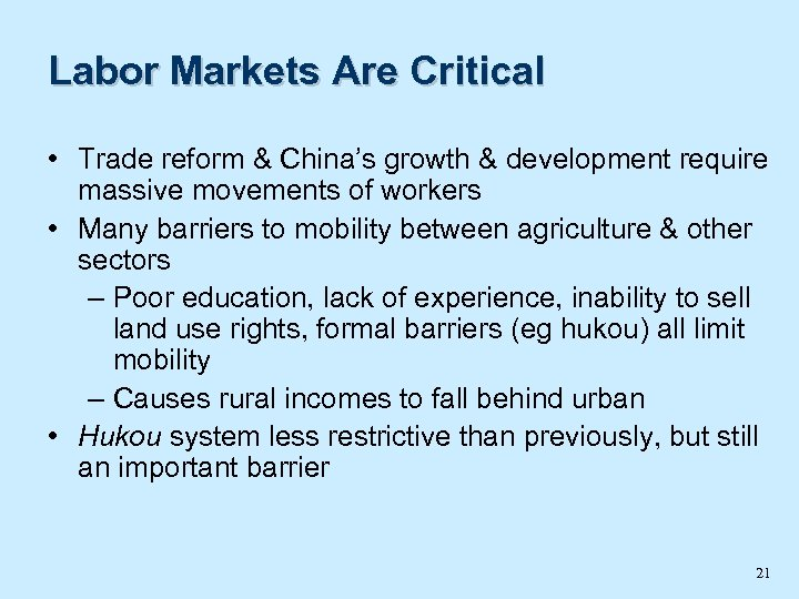 Labor Markets Are Critical • Trade reform & China's growth & development require massive