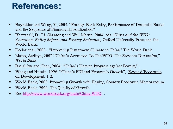 "References: • § § § § Bayraktar and Wang, Y, 2004. ""Foreign Bank Entry,"