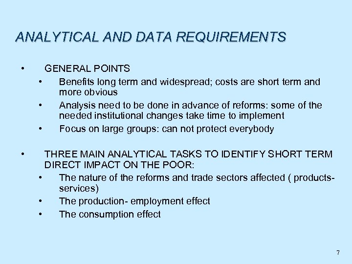 ANALYTICAL AND DATA REQUIREMENTS • GENERAL POINTS • Benefits long term and widespread; costs