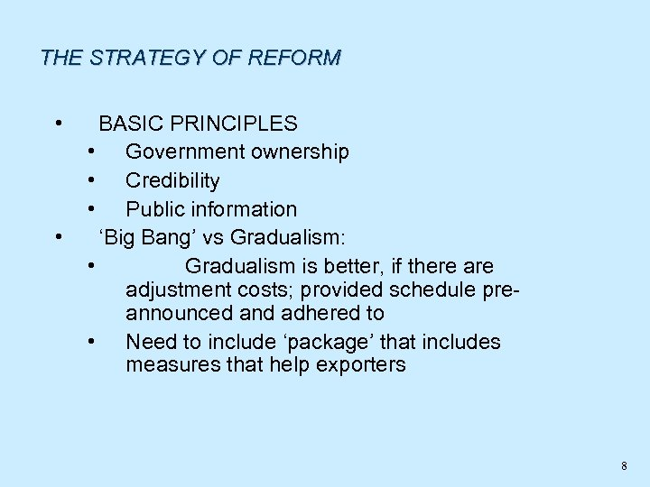 THE STRATEGY OF REFORM • • BASIC PRINCIPLES • Government ownership • Credibility •