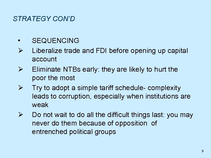 STRATEGY CON'D • Ø Ø SEQUENCING Liberalize trade and FDI before opening up capital