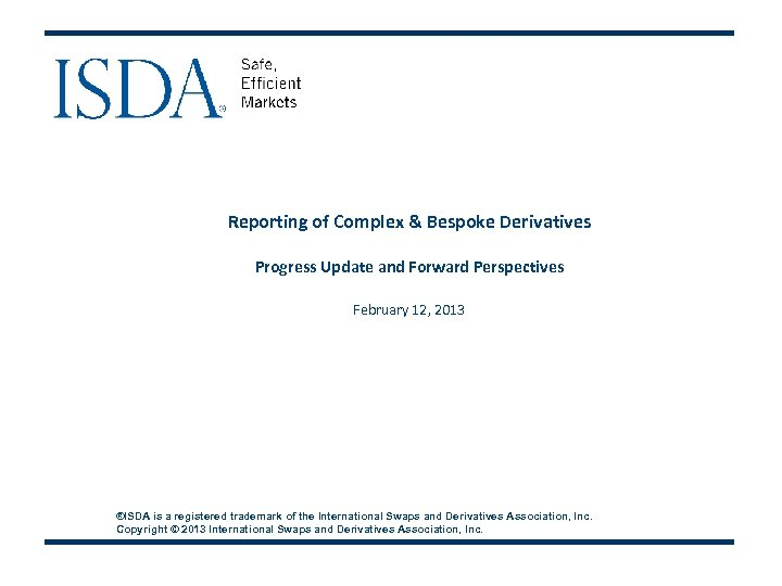 September 2010 Reporting of Complex & Bespoke Derivatives Progress Update and Forward Perspectives February