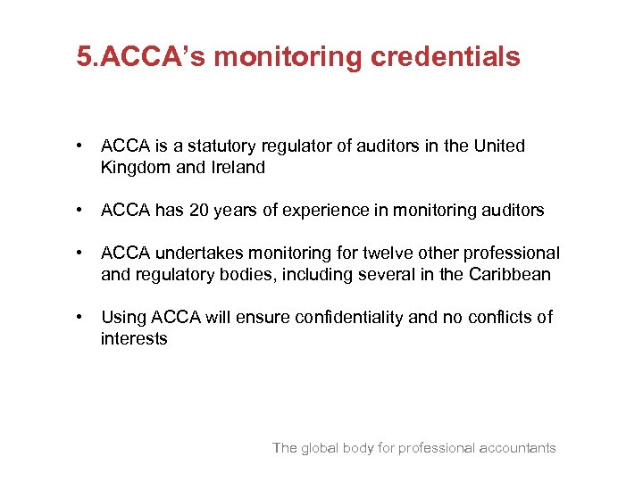 5. ACCA's monitoring credentials • ACCA is a statutory regulator of auditors in the