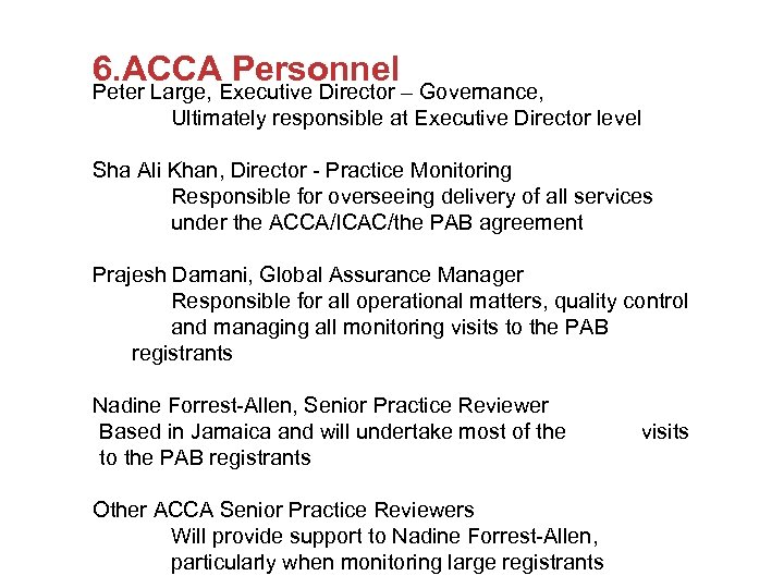 6. ACCA Personnel Peter Large, Executive Director – Governance, Ultimately responsible at Executive Director