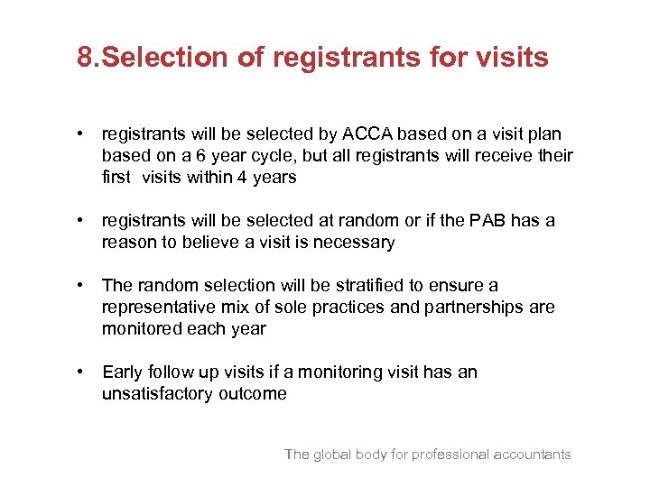 8. Selection of registrants for visits • registrants will be selected by ACCA based