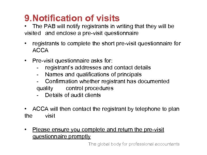 9. Notification of visits • The PAB will notify registrants in writing that they