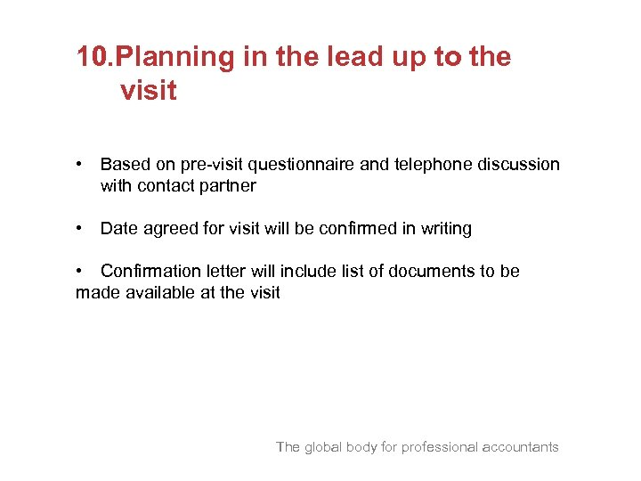 10. Planning in the lead up to the visit • Based on pre-visit questionnaire