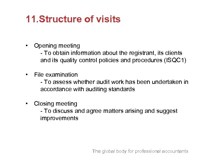 11. Structure of visits • Opening meeting - To obtain information about the registrant,
