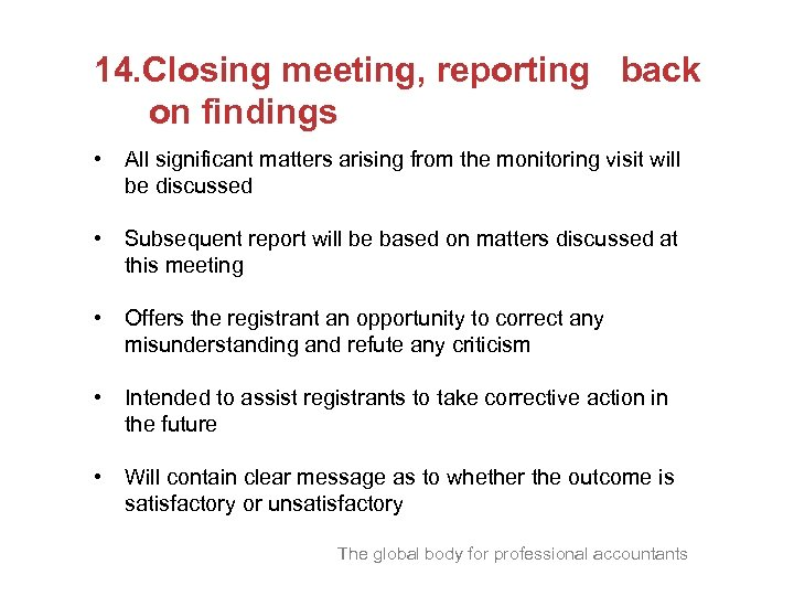 14. Closing meeting, reporting back on findings • All significant matters arising from the