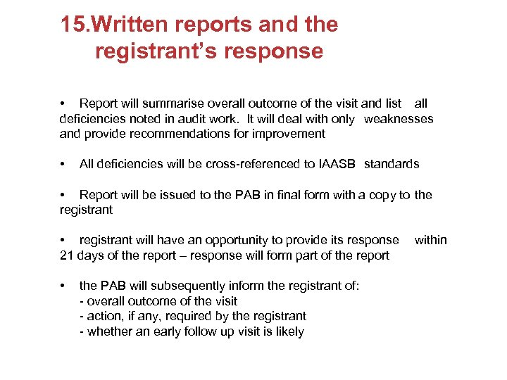 15. Written reports and the registrant's response • Report will summarise overall outcome of