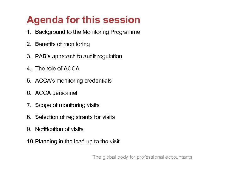Agenda for this session 1. Background to the Monitoring Programme 2. Benefits of monitoring