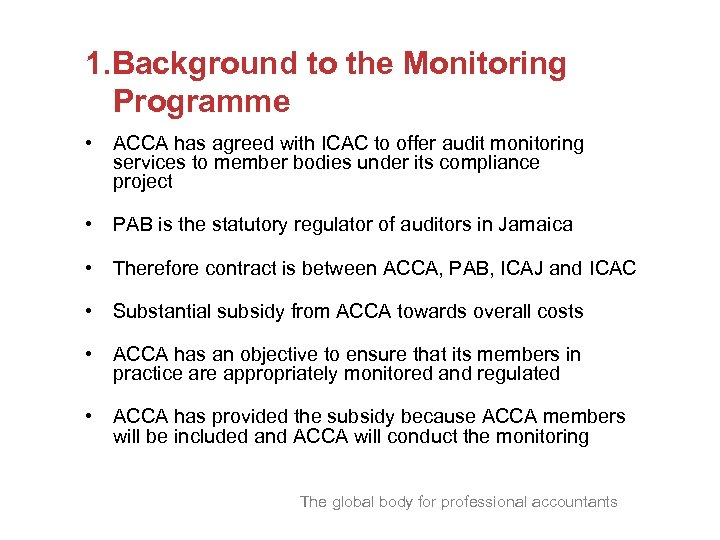 1. Background to the Monitoring Programme • ACCA has agreed with ICAC to offer