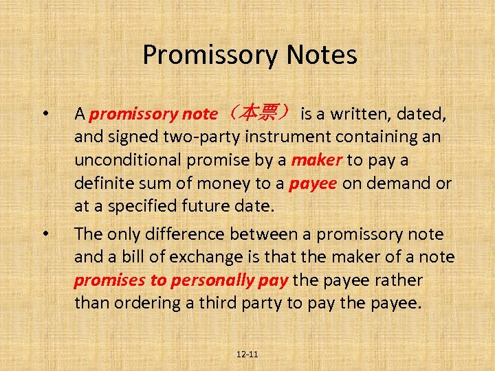 Promissory Notes • • A promissory note(本票) is a written, dated, and signed two-party