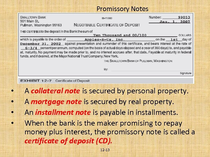 Promissory Notes • • A collateral note is secured by personal property. A mortgage