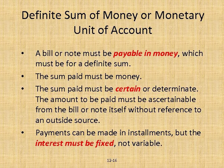 Definite Sum of Money or Monetary Unit of Account • • A bill or