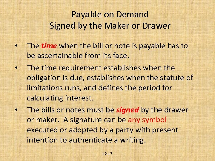 Payable on Demand Signed by the Maker or Drawer • • • The time