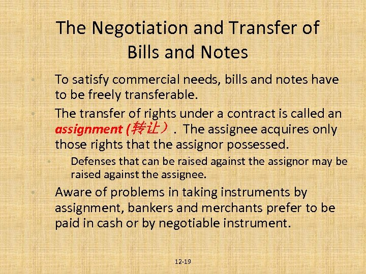 The Negotiation and Transfer of Bills and Notes To satisfy commercial needs, bills and