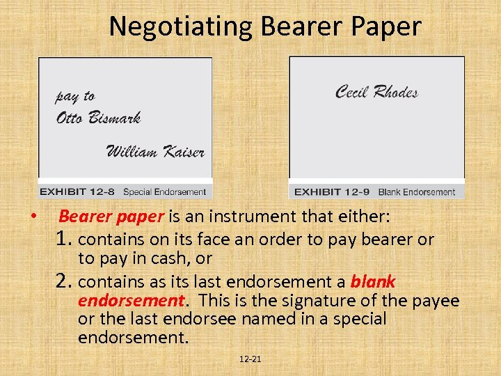 Negotiating Bearer Paper • Bearer paper is an instrument that either: 1. contains on