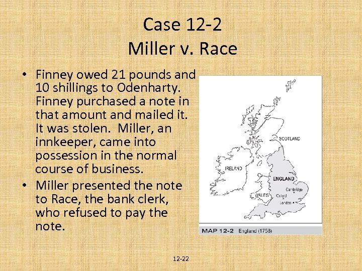 Case 12 -2 Miller v. Race • Finney owed 21 pounds and 10 shillings