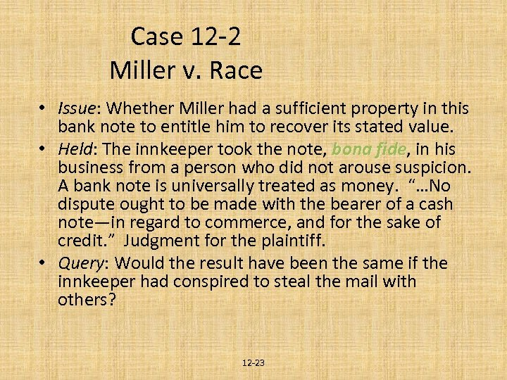 Case 12 -2 Miller v. Race • Issue: Whether Miller had a sufficient property