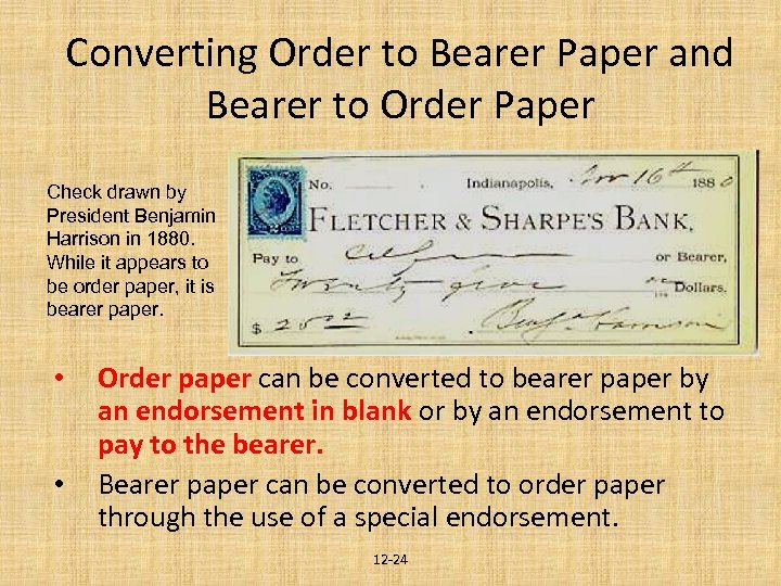 Converting Order to Bearer Paper and Bearer to Order Paper Check drawn by President