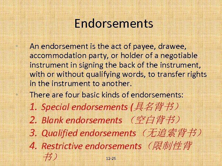 Endorsements • • An endorsement is the act of payee, drawee, accommodation party, or