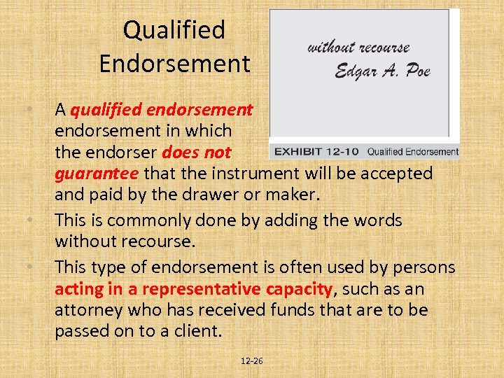 Qualified Endorsement • • • A qualified endorsement is an endorsement in which