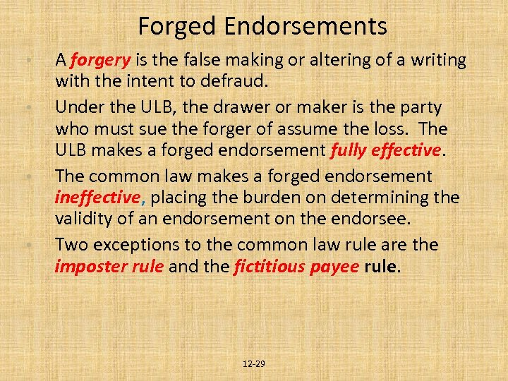 Forged Endorsements • • A forgery is the false making or altering of a