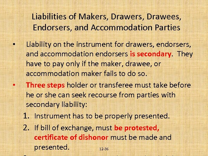 Liabilities of Makers, Drawees, Endorsers, and Accommodation Parties Liability on the instrument for drawers,