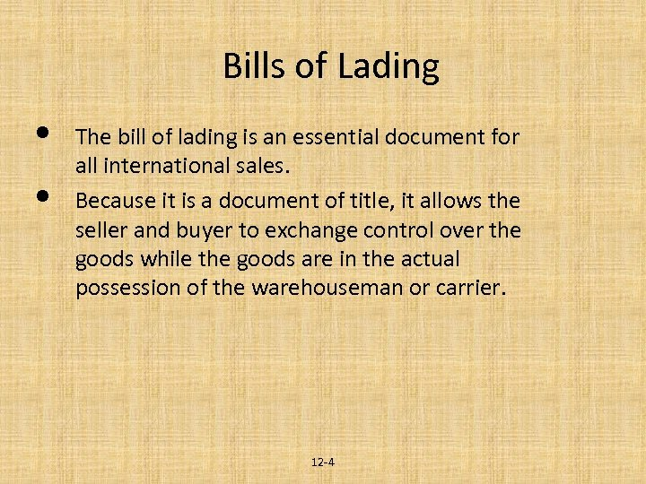 Bills of Lading • • The bill of lading is an essential document for