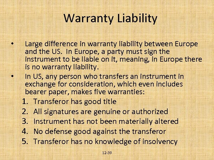 Warranty Liability Large difference in warranty liability between Europe and the US. In Europe,