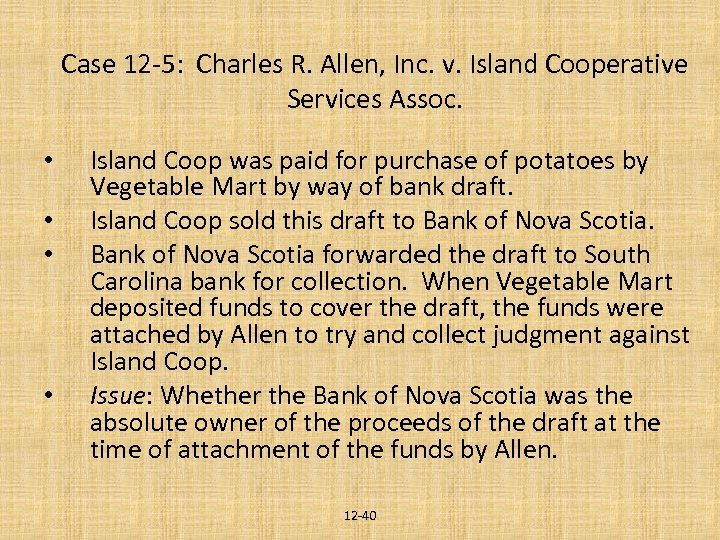 Case 12 -5: Charles R. Allen, Inc. v. Island Cooperative Services Assoc. • •